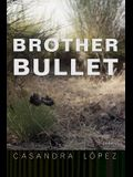 Brother Bullet: Poems