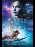 Playing for Eternity: A Utopian Novel