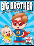 Big Brother Activity Coloring Book For Kids Ages 2-6: Cute New Baby Gifts Workbook For Boys with Mazes, Dot To Dot, Word Search and More!