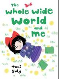 The Whole Wide World and Me