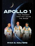 Apollo 1: The Tragedy That Put Us on the Moon