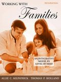 Working with Families: An Integrative Model by Level of Need (5th Edition)
