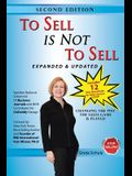 To Sell is Not to Sell: Stop Selling and Start Making Money!