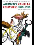 Mexico's Crucial Century, 1810-1910: An Introduction