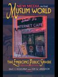 New Media in the Muslim World, Second Edition: The Emerging Public Sphere