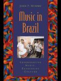 Music in Brazil: Experiencing Music, Expressing Culture Includes CD [With CD]