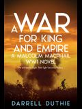 A War for King and Empire: A Malcolm MacPhail WW1 novel