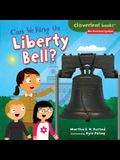 Can We Ring the Liberty Bell? (Cloverleaf Books: Our American Symbols)
