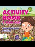 Activity Book 5 Year Old Kindergarten Puzzles