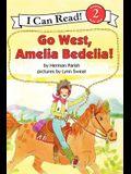 Go West, Amelia Bedelia!