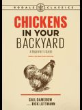 Chickens in Your Backyard, Newly Revised and Updated: A Beginner's Guide