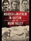 Murder & Mayhem in Dayton and the Miami Valley