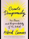 Create Dangerously: The Power and Responsibility of the Artist