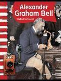 Alexander Graham Bell (American Biographies): Called to Invent