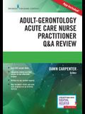 Adult-Gerontology Acute Care Nurse Practitioner Q&A Review
