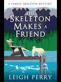 The Skeleton Makes a Friend: A Family Skeleton Mystery (#5)