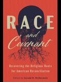 Race and Covenant: Recovering the Religious Roots for American Reconciliation