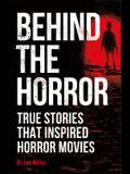 Behind the Horror: True Stories That Inspired Horror Movies