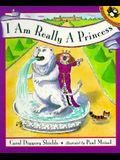 I Am Really a Princess (Picture Puffins)