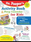 Dr. Pooper's Activity Book and Poop Calendar for Kids: Mazes, Puzzles, Word Games, Drawing, Coloring, and More - All about Constipation