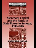 Merchant Capital and the Roots of State Power in Senegal: 1930 1985