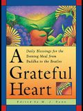 A Grateful Heart: Daily Blessings for the Evening Meal from Buddha to the Beatles