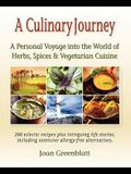 A Culinary Journey: A Personal Voyage into the World of Herbs, Spices & Vegetarian Cuisine