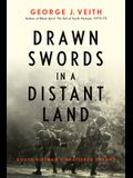 Drawn Swords in a Distant Land: South Vietnam's Shattered Dreams
