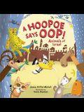 A Hoopoe Says Oop!: Animals of Israel