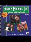 Sunday Morning Live: A Collection of 6 Drama Sketches