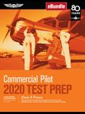 Commercial Pilot Test Prep 2020: Study & Prepare: Pass Your Test and Know What Is Essential to Become a Safe, Competent Pilot from the Most Trusted So