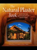 The Natural Plaster Book: Earth, Lime, and Gypsum Plasters for Natural Homes