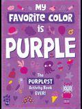 My Favorite Color Activity Book: Purple