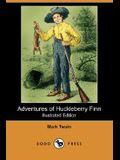 Adventures of Huckleberry Finn (Illustrated Edition) (Dodo Press)