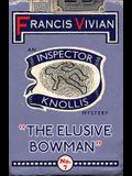 The Elusive Bowman: An Inspector Knollis Mystery