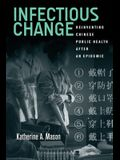 Infectious Change: Reinventing Chinese Public Health After an Epidemic