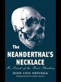 The Neanderthal's Necklace: In Search of the First Thinkers