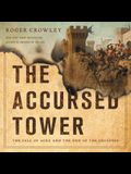 The Accursed Tower Lib/E: The Fall of Acre and the End of the Crusades