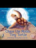 Chase the Moon, Tiny Turtle: A Hatchling's Daring Race to the Sea