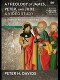 Theology of James, Peter, and Jude, a Video Study: 13 Lessons on Key Issues and Themes