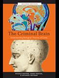 The Criminal Brain, Second Edition: Understanding Biological Theories of Crime