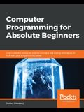 Computer Programming for Absolute Beginners