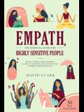 Empath, The Survival Guide for Highly Sensitive People: Protect Yourself From Narcissists & Toxic Relationships Discover How to Stop Absorbing Other P