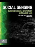 Social Sensing: Building Reliable Systems on Unreliable Data