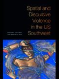 Spatial and Discursive Violence in the Us Southwest