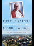 City of Saints: A Pilgrimage to John Paul II's Kraków