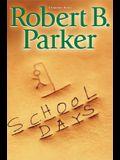 School Days (Spenser Mystery)