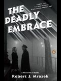 The Deadly Embrace: A World War II Thriller