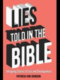 Lies Told in the Bible: Intriguing Stories of Lies and Consequences