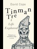 Tinman Tre: A Life Explored